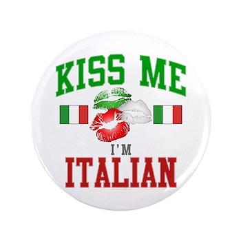 "Kiss Me I'm Italian 3.5"" Button"