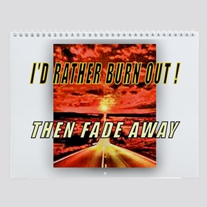 I'D RATHER BURN OUT! THEN FAD Wall Calendar