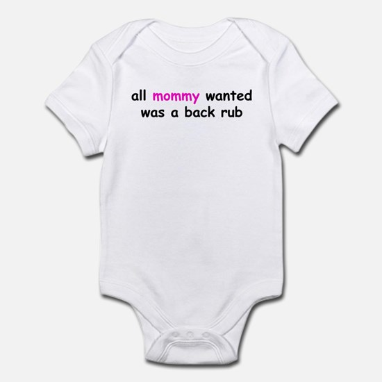 all mommy wanted was a back rub Body Suit