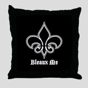 Bleaux Me Throw Pillow