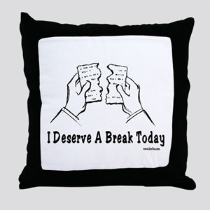 I Deserve A Break Today Funny Passove Throw Pillow
