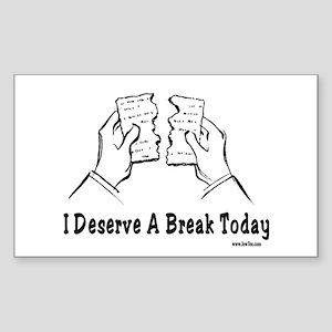 I Deserve A Break Today Funny Sticker (Rectangle)