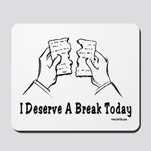 I Deserve A Break Today Funny Passover Mousepad
