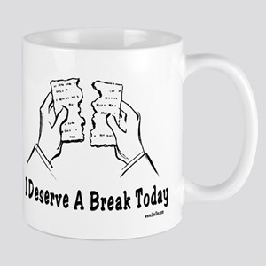 I Deserve A Break Today Funny Pa 11 oz Ceramic Mug