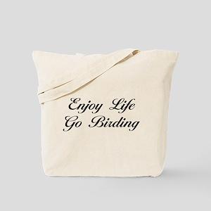 Enjoy Life Go Birding Tote Bag
