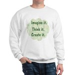 Imagine it Sweatshirt