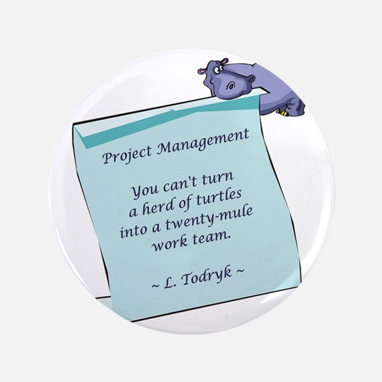 """Project Managers 3.5"""" Button"""