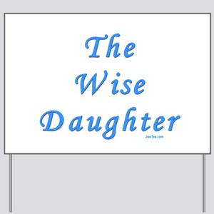 The Wise Daughter Passover Yard Sign