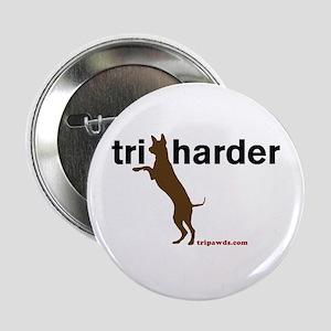 """Tri Harder 2.25"""" Button"""