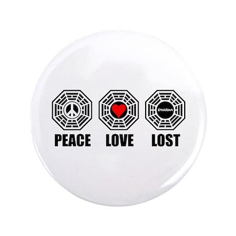"""PEACE LOVE LOST 3.5"""" Button"""