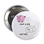 """Save a Pig Eat Tofu 2.25"""" Button (100 pack)"""