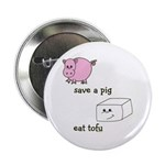 """Save a Pig Eat Tofu 2.25"""" Button (10 pack)"""