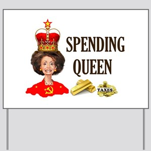 QUEEN OF HIGH TAXES Yard Sign