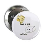 """Save a Chicken Eat Tofu 2.25"""" Button (10 pack"""