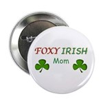 "Foxy Irish Mom - 2 2.25"" Button (100 pack)"