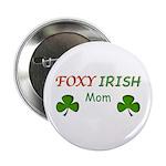 "Foxy Irish Mom - 2 2.25"" Button"