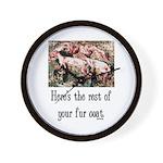 Rest of Your Fur Coat Wall Clock