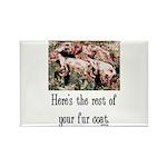 Rest of Your Fur Coat Rectangle Magnet (100 pack)
