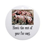 Rest of Your Fur Coat Ornament (Round)