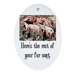 Rest of Your Fur Coat Ornament (Oval)