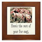 Rest of Your Fur Coat Framed Tile