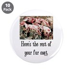 """Rest of Your Fur Coat 3.5"""" Button (10 pack)"""
