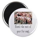 """Rest of Your Fur Coat 2.25"""" Magnet (10 pack)"""