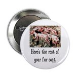 """Rest of Your Fur Coat 2.25"""" Button (100 pack)"""