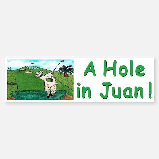 """""""A Hole in Juan"""" Sticker (Bumper)"""