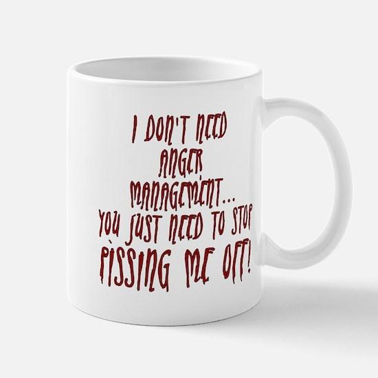 Stop Pissing Me Off Mug