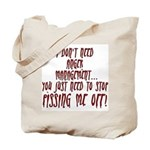 Stop Pissing Me Off Tote Bag