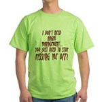 Stop Pissing Me Off Green T-Shirt