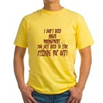 Stop Pissing Me Off Yellow T-Shirt