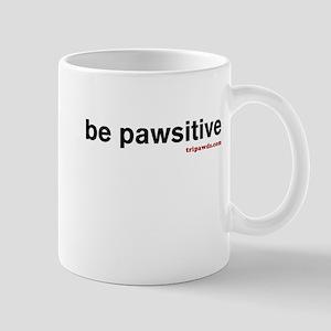 Be Pawsitive Mug