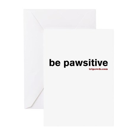 Be Pawsitive Greeting Cards (Pk of 10)