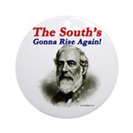 The Souths Gonna Rise Again Ornament (Round)