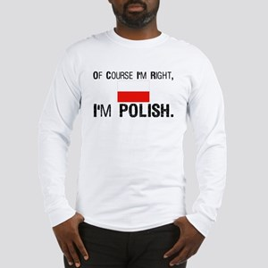 Of Course I'm Right I'm Polis Long Sleeve T-Shirt