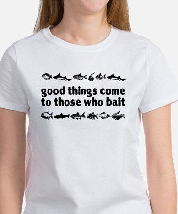 Good Things Come To Those Who Women's T-Shirt