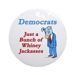 Democrats are Jackasses Ornament (Round)