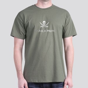 To Arr Is Pirate Dark T-Shirt