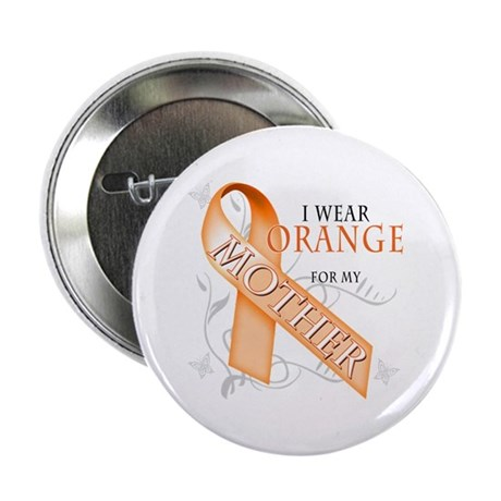 """I Wear Orange for my Mother 2.25"""" Button"""