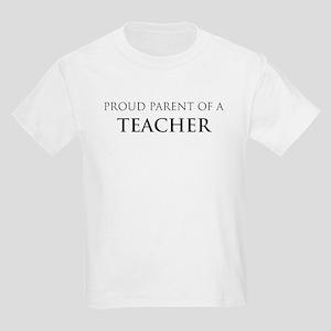 Proud Parent: Teacher Kids T-Shirt