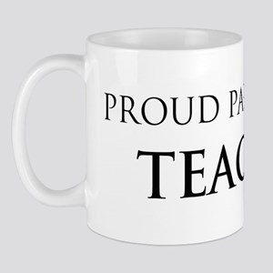 Proud Parent: Teacher Mug