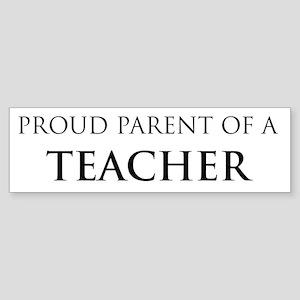 Proud Parent: Teacher Bumper Sticker