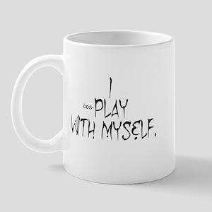 I Cosplay with Myself Mug
