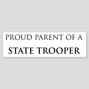 Proud Parent: State Trooper Bumper Sticker