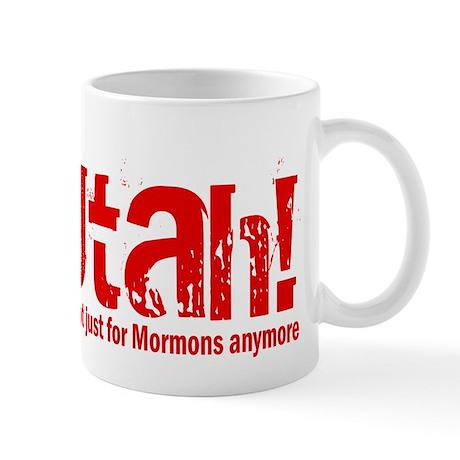 Utah Not Just For Mormons Anymore Mug