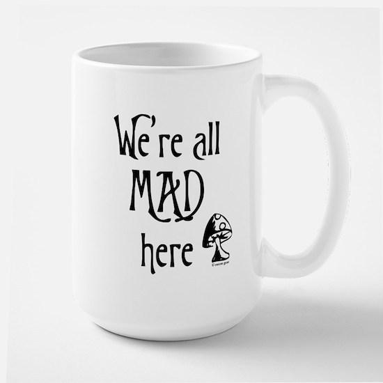 We're All Mad Large Mug