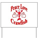 Peace Love Crawfish Yard Sign