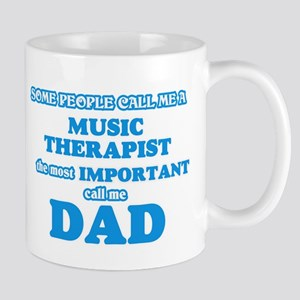 Some call me a Music Therapist, the most impo Mugs
